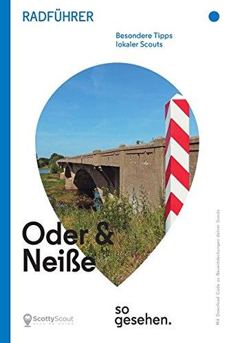 Oder-Neiße-Radweg Radführer: Oder und Neiße so gesehen. (ScottyScout Radführer) -