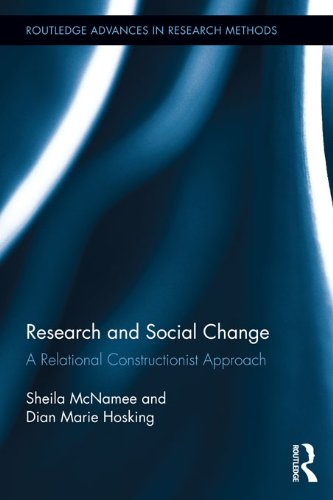 Research and Social Change: A Relational Constructionist Approach (Routledge Advances in Research Methods) por Sheila McNamee