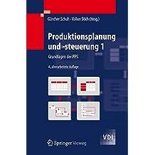 Produktionsplanung und -steuerung 1: Grundlagen der PPS (VDI-Buch)