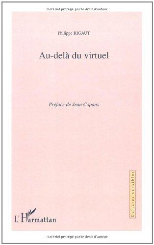 Au-delà du virtuel (Cultures sensibles) par Philippe Rigaut