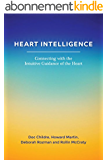 Heart Intelligence: Connecting with the Intuitive Guidance of the Heart (English Edition)