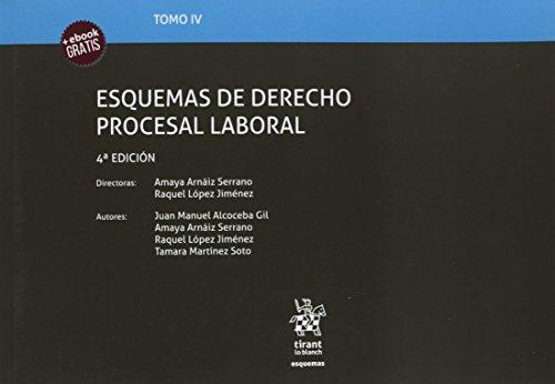 Tomo IV Esquemas de Derecho Procesal Laboral 4ª Edición 2018 por Raquel López Jiménez