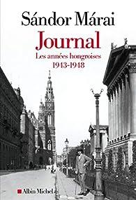 Journal - volume 1: Les années hongroises 1943-1948 par Sándor Márai