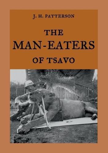 The Man-Eaters of Tsavo por John Henry Patterson