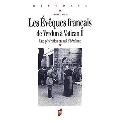 Les évêques français de Verdun à Vatican II: Une génération en mal d'héroïsme (Histoire)