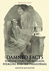 Damned Facts: Fortean Essays on Religion, Folklore and the Paranormal