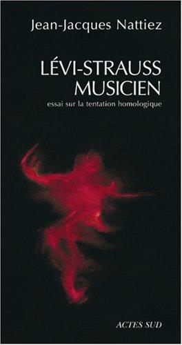 Lévi-Strauss musicien : Essai sur la tentation homologique