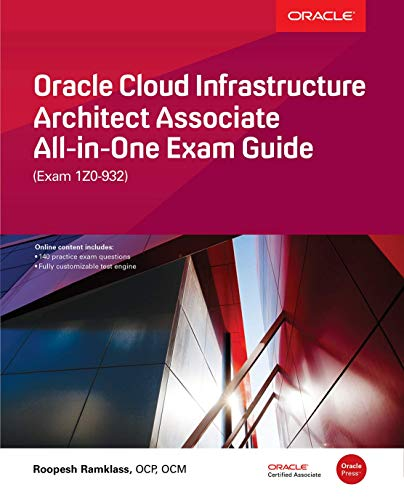 Oracle Cloud Infrastructure Architect Associate All-In-One Exam Guide (Exam 1z0-932) por Roopesh Ramklass