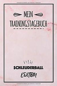 Mein Trainingstagebuch Schleuderball Edition: Halte den Verlauf deines...