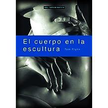 El cuerpo en la escultura (Arte en contexto)