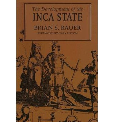 By Brian S Bauer ; Gary Urton ; Urton Gary ; Gary Urton ( Author ) [ Development of the Inca State By Jan-1996 Paperback