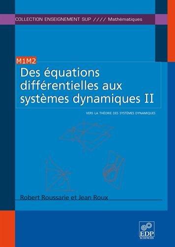 Des équations différentielles aux systèmes dynamiques : Tome 2, Vers la théorie des systèmes dynamiques