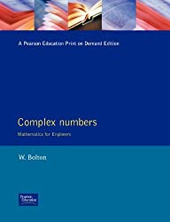 Complex Numbers (Mathematics For Engineers) by W. Bolton (1994-11-14)