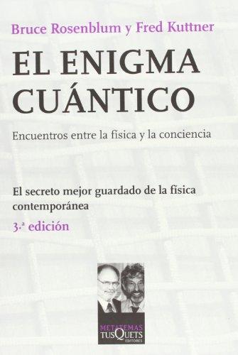 El enigma cuántico: La física, al encuentro de la conciencia (Metatemas) por Fred Kuttner