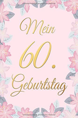 Mein 60. Geburtstag: Gästebuch - Zum Ausfüllen 60 Jahre - Geschenk Zum Eintragen von Namen der Gäste und Glückwünschen, die perfekte Geschenkidee für ... und Opa als Erinnerung