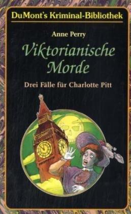 Buchseite und Rezensionen zu 'Viktorianische Morde: Drei Fälle für Charlotte Pitt' von Anne Perry