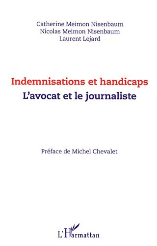 Indemnisations et handicaps. L'avocat et le journaliste