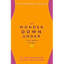 The Wonder Down Under: A User's Guide to the Vagina