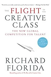 The Flight of the Creative Class: The New Global Competition for Talent by Richard Florida (2007-02-20)