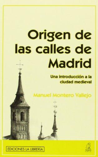 Origen de las calles de Madrid por Manuel Montero Vallejo