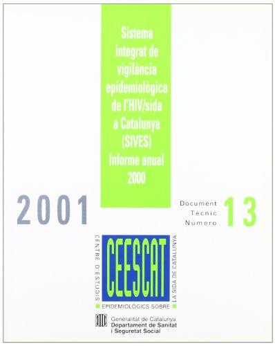 Sistema integrat de vigilància epidemiològica de l'HIV/sida a Catalunya (SIVES). Informe anual 2000 (Documents Tècnics del CEESCAT, Band 13)