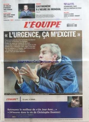 EQUIPE (L') [No 19174] du 28/12/2006 - NATATION - UN TABLEAU D'HONNEUR TRES FEMININ - ATHLETISME - UNE ANNEE TERNIE PAR LE DOPAGE - RUGBY - CASTAIGNEDE A L'HEURE DU MONDIAL - NOUS LES AVONS TANT AIMES 3 5 - SCHUMACHER PARTI SUR LES CHAPEAUX DE ROUE - BATEAUX - CASSE EN SERIE DANS LA SYDNEY - HOBART - L'URGENCE CA M'EXCITE