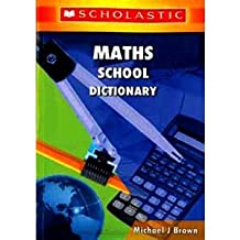 Scholastic Maths School Dictionary (Scholastic Reference)