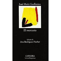 El mercurio (Letras Hispánicas) de José María Guelbenzu (29 oct 1997) Tapa blanda -- Finalista Premio Biblioteca Breve 1967