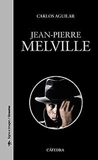 Jean-Pierre Melville par  Carlos Aguilar Gutiérrez