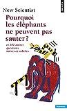 Pourquoi les éléphants ne peuvent pas sauter ? Et 100 autres questions naïves et subtiles