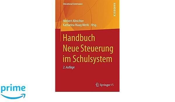 Handbuch neue steuerung im schulsystem educational governance band herbert altrichter katharina maag merki amazon de bücher