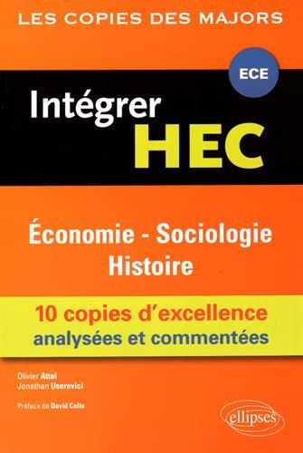 Integrer HEC Économie Sociologie Histoire 10 Copies d'Excellence Analysées et Commentées ECE par Olivier Attal