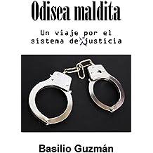 Odisea maldita: Un viaje por el sistema de justicia (Spanish Edition)