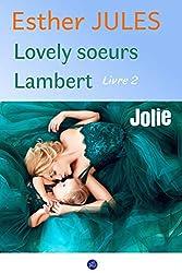 Jolie - Lovely soeurs Lambert livre 2