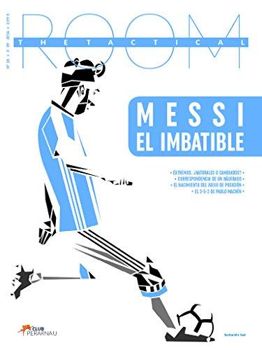 Messi el imbatible (The Tactical Room nº 24)