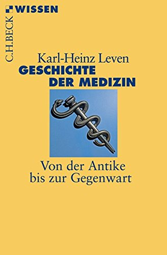 Der Medizin Geschichte (Geschichte der Medizin: Von der Antike bis zur Gegenwart)