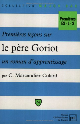 Premières leçons sur Le Père Goriot, un roman d'apprentissage