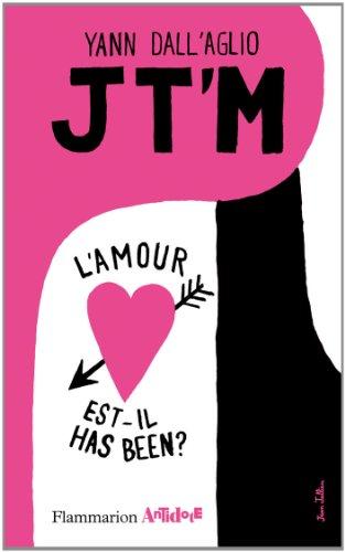 Jt'm : L'amour est-il has been ? par Yann Dall'aglio