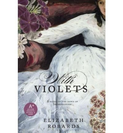With Violets Robards, Elizabeth ( Author ) Oct-21-2008 Paperback