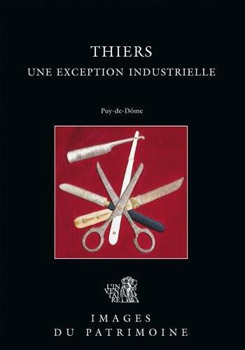 Thiers : une exception industrielle : Puy de Dome