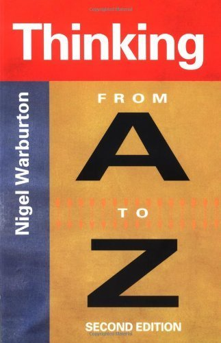 Thinking From A to Z 2nd edition by Warburton, Nigel (2000) Paperback