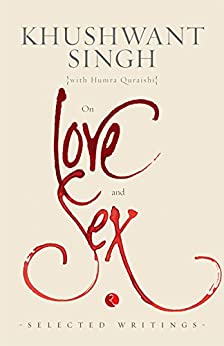 ON LOVE AND SEX by [Singh, Khushwant]