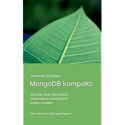 MongoDB kompakt: Was Sie über die NoSQL-Dokumentendatenbank wissen müssen (Datenbanken kompakt)