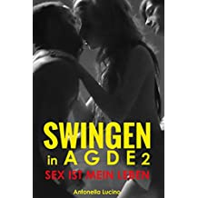 SWINGEN in AGDE 2: SEX ist  LEBEN (SEX ist mein LEBEN)
