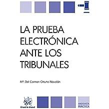 La Prueba Electrónica Ante los Tribunales (Abogacía práctica)