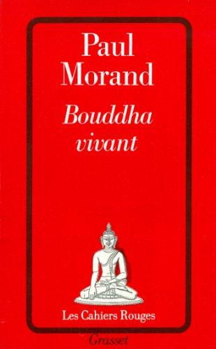 Bouddha vivant (Les Cahiers Rouges) par Paul Morand