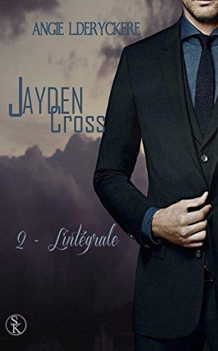 Jayden Cross 2 l'intégrale epub, pdf