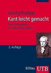 Kant leicht gemacht: Eine Einführung in seine Philosophie