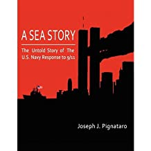 [ A SEA STORY: THE UNTOLD STORY OF THE U.S. NAVY RESPONSE TO 9/11. ] BY Dillinger, Barry A ( AUTHOR )Apr-22-2012 ( Paperback )