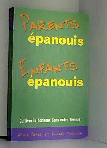 Parents épanouis, enfants épanouis par Adele Faber, Elaine Mazlish